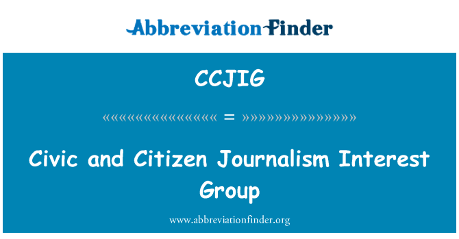 CCJIG: Civic and Citizen Journalism Interest Group