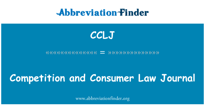 CCLJ: Competition and Consumer Law Journal