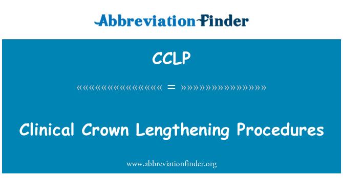 CCLP: Klinik taç uzatma prosedürleri