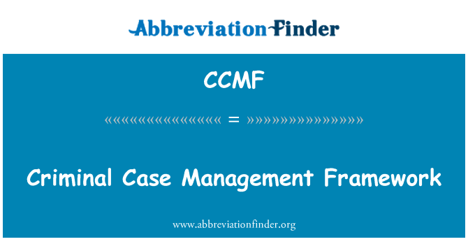 CCMF: Criminal Case Management Framework