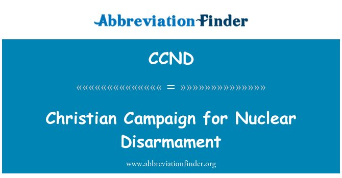 CCND: Christian Campaign for Nuclear Disarmament