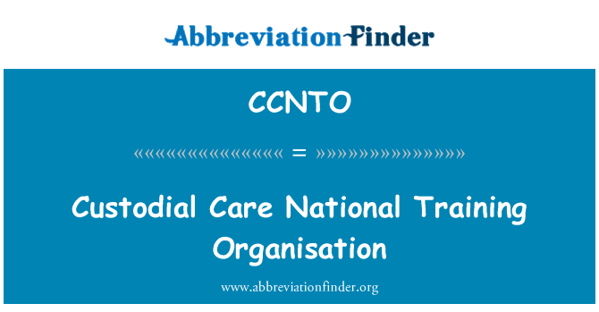 CCNTO: Custodial Care National Training Organisation