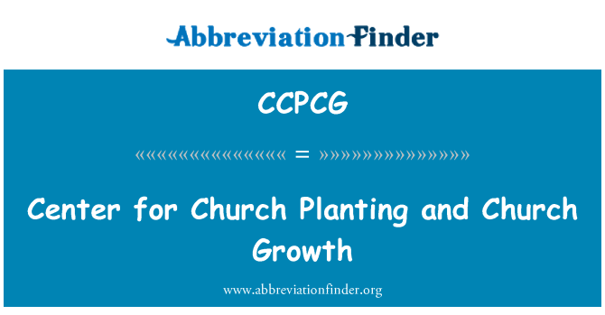 CCPCG: Center for Church Planting and Church Growth