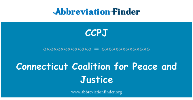 CCPJ: Connecticut Coalition for Peace and Justice