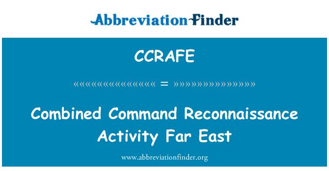 CCRAFE: Combined Command Reconnaissance Activity Far East