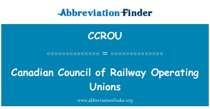CCROU: Canadian Council of Railway Operating Unions