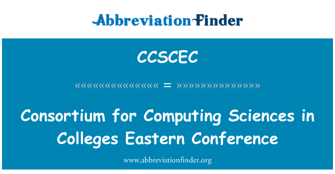 CCSCEC: Consortium for Computing Sciences in Colleges Eastern Conference