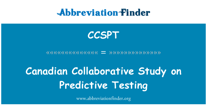 CCSPT: Canadian Collaborative Study on Predictive Testing