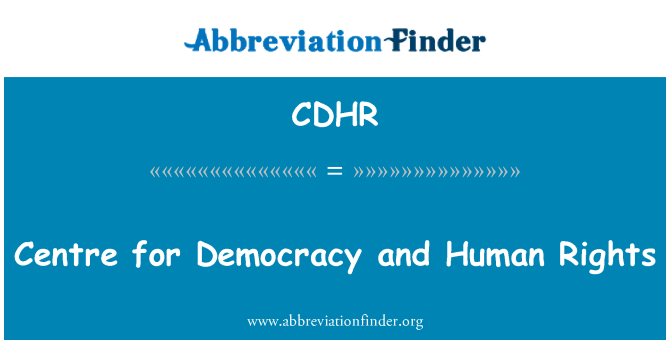 CDHR: Centre for Democracy and Human Rights