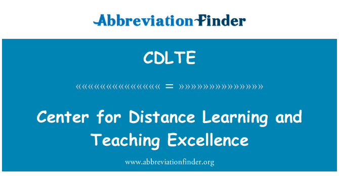 CDLTE: Center for Distance Learning and Teaching Excellence