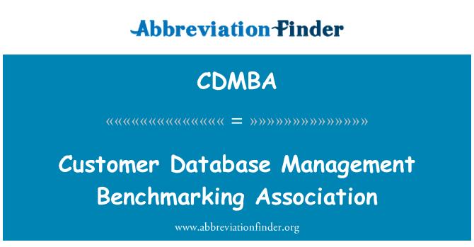 CDMBA: Customer Database Management Benchmarking Association