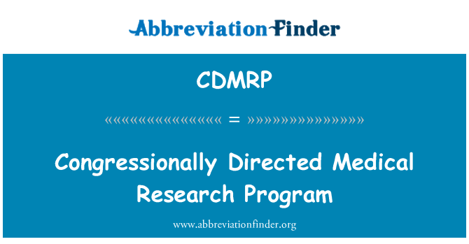 CDMRP: Congressionally Directed Medical Research Program