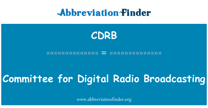 CDRB: Committee for Digital Radio Broadcasting