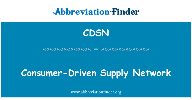 CDSN: Consumer-Driven Supply Network