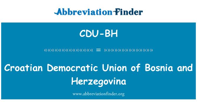 CDU-BH: Croatian Democratic Union of Bosnia and Herzegovina