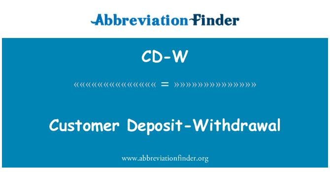 CD-W: Cliente deposito-retiro