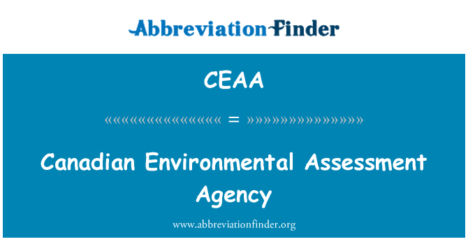 CEAA: Canadian Environmental Assessment Agency
