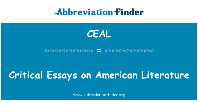 CEAL: Critical Essays on American Literature