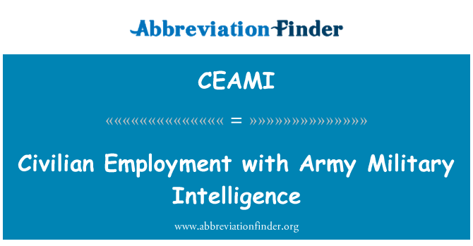 CEAMI: Civilian Employment with Army Military Intelligence