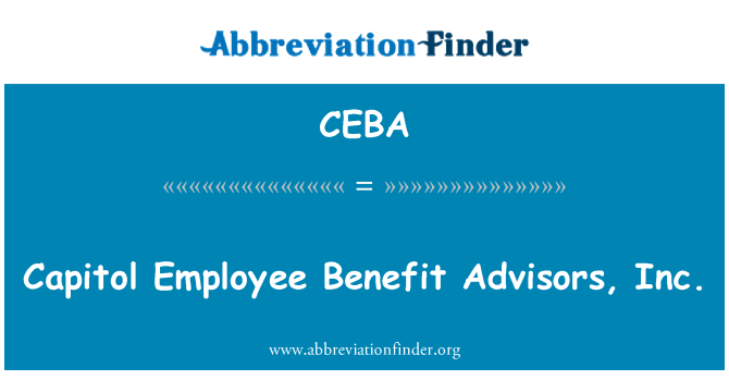 CEBA: Capitol Employee Benefit Advisors, Inc.