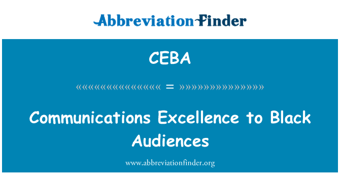 CEBA: Communications Excellence to Black Audiences