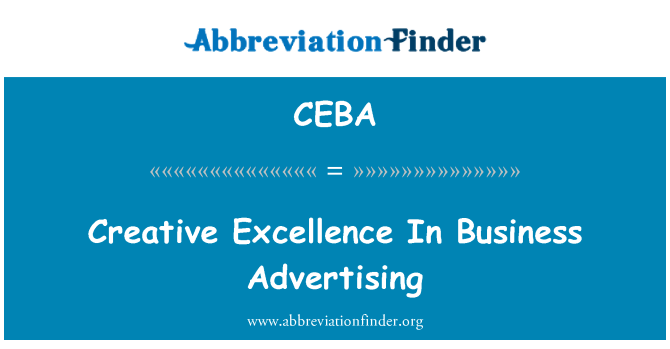 CEBA: Creative Excellence In Business Advertising