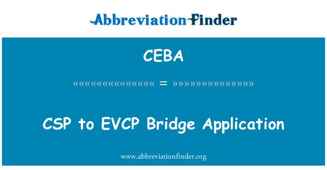 CEBA: CSP to EVCP Bridge Application