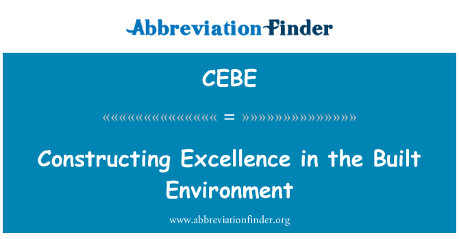 CEBE: Constructing Excellence in the Built Environment