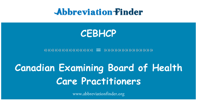 CEBHCP: Canadian Examining Board of Health Care Practitioners