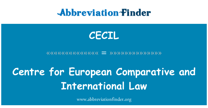 CECIL: Centre for European Comparative and International Law
