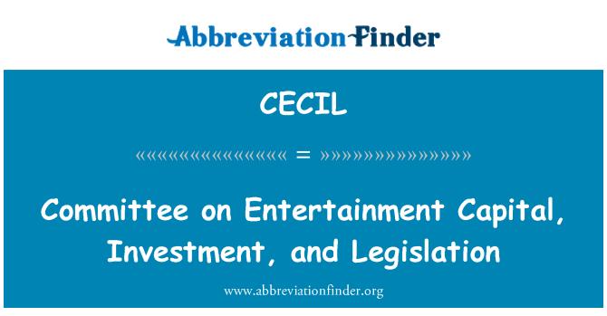 CECIL: تفریح کے دارالحکومت، سرمایہ کاری اور قانون سازی سے متعلق کمیٹی
