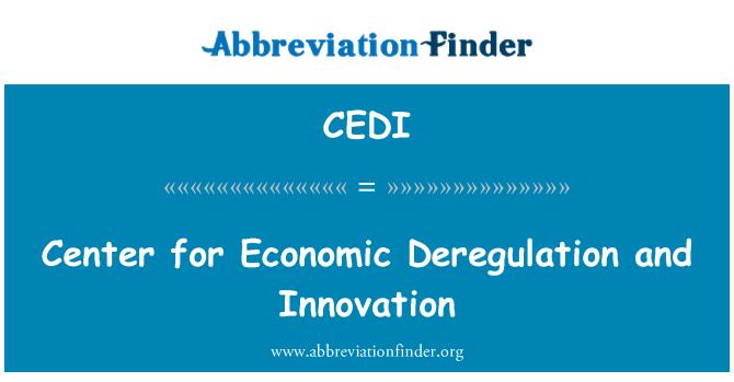 CEDI: Ekonomik serbestleştirilmesi ve yenilik Merkezi