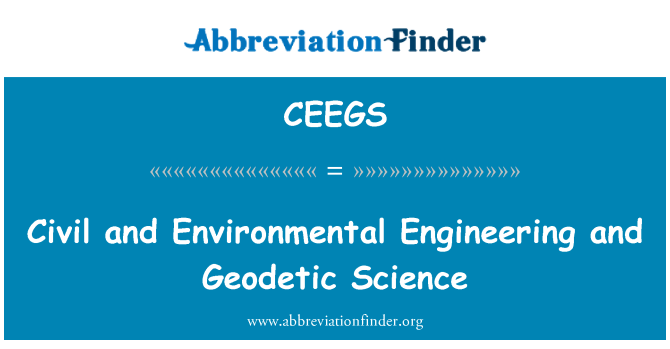 CEEGS: Civil and Environmental Engineering and Geodetic Science