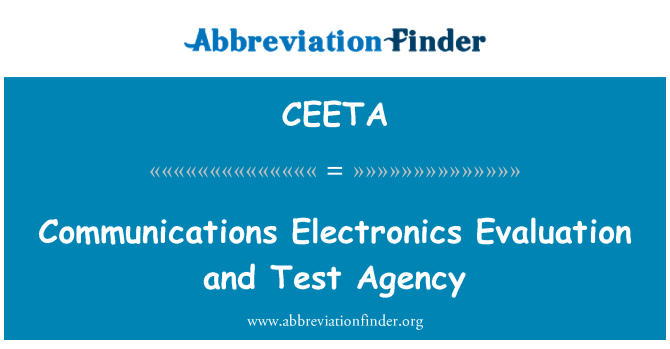 CEETA: Communications Electronics Evaluation and Test Agency