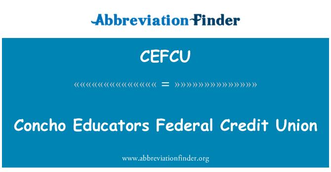 Definisyon CEFCU Concho Edikat Federal Kredi