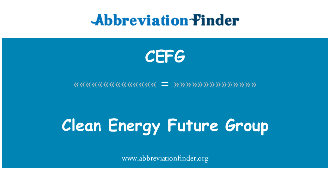 CEFG: Clean Energy Future Group
