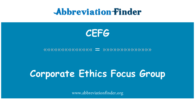 CEFG: Corporate Ethics Focus Group
