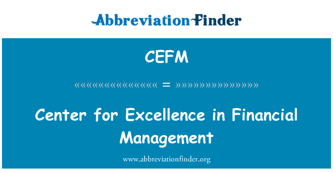 CEFM: Center for Excellence in Financial Management