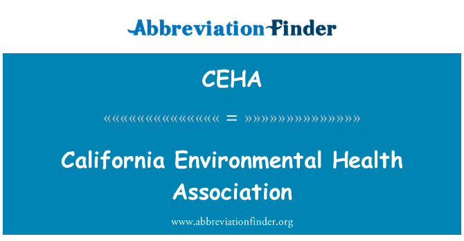CEHA: California Environmental Health Association