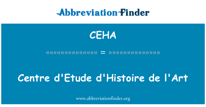 CEHA: مرکز d'Etude d'Histoire de l'Art
