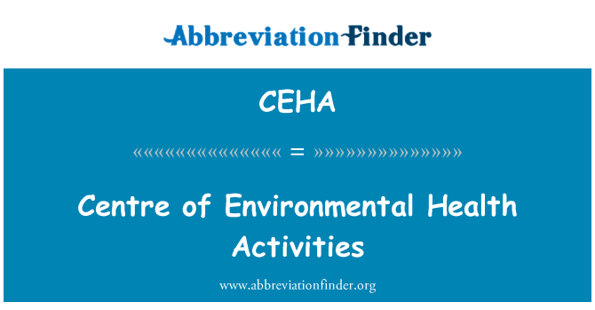CEHA: Centre of Environmental Health Activities