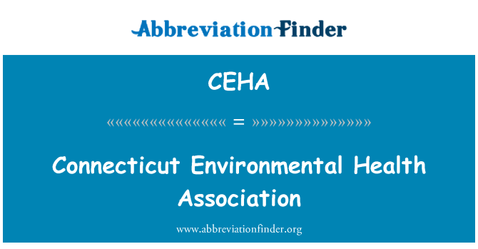 CEHA: Connecticut Environmental Health Association
