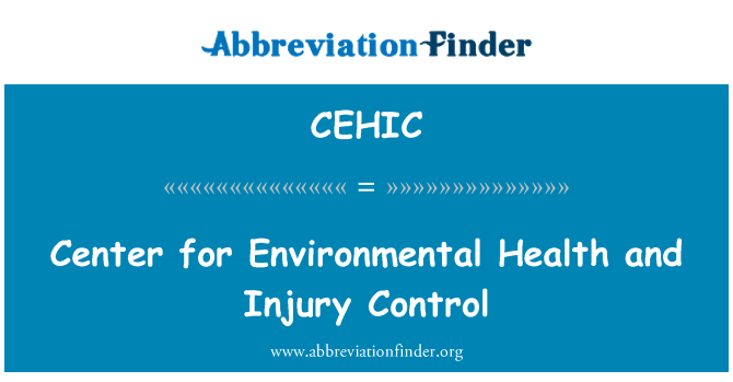 CEHIC: Center for Environmental Health and Injury Control