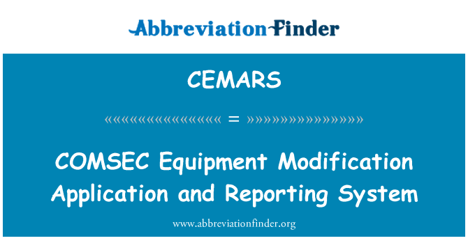 CEMARS: COMSEC Equipment Modification Application and Reporting System