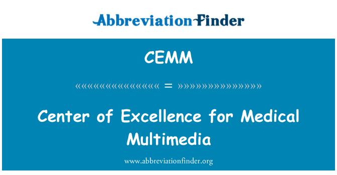 CEMM: चिकित्सा मल्टीमीडिया के लिए उत्कृष्टता के केंद्र