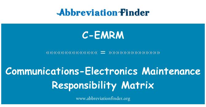 C-EMRM: Communications-Electronics Maintenance Responsibility Matrix