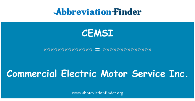 CEMSI: Commercial Electric Motor Service Inc.