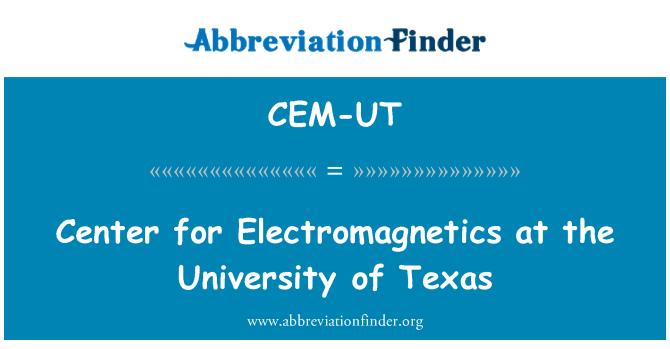 CEM-UT: Center for Electromagnetics at the University of Texas