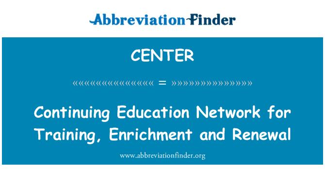 CENTER: Nastavak obrazovanja mreža za obuku, obogaćivanje i obnovu