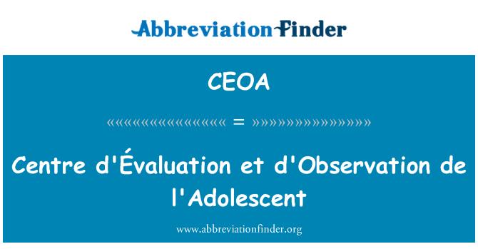 CEOA: Centre d'Évaluation et d'Observation de l'Adolescent